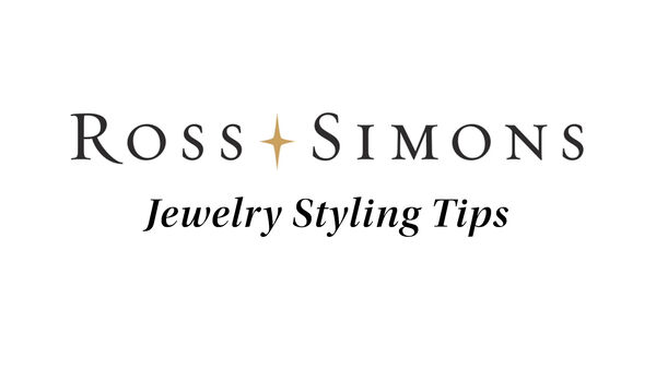 Ross-Simons. Jewelry Styling Tips